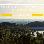 Top 3 Summer Foodie Events in Los Angeles